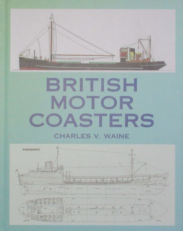 British Motor Coasters, by Charles V. Waine